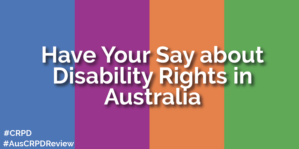 "Banner with wording ""Have your say about disability rights in Australia"""